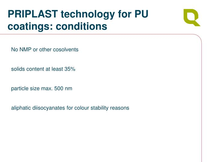 PRIPLAST technology for PU coatings: conditions