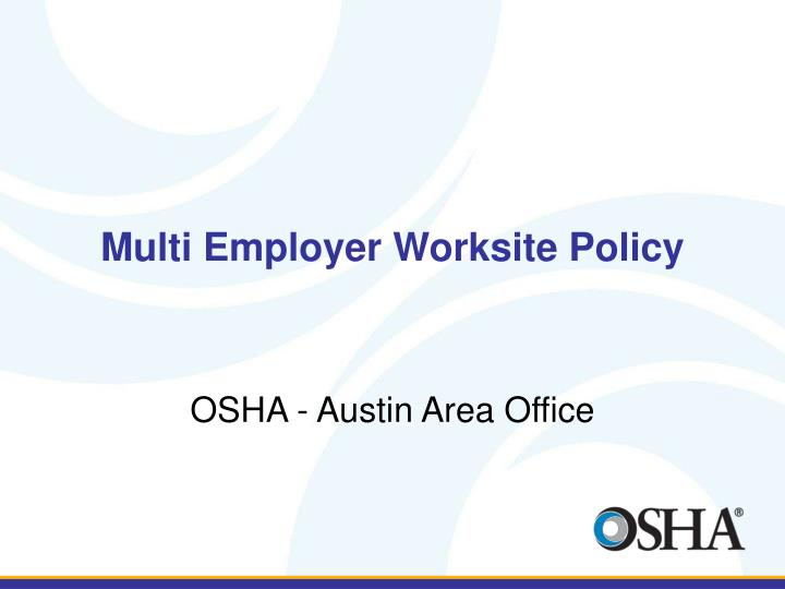 multi employer worksite policy n.