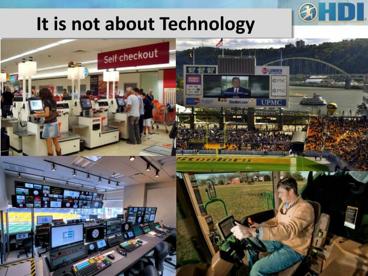 It is not about Technology