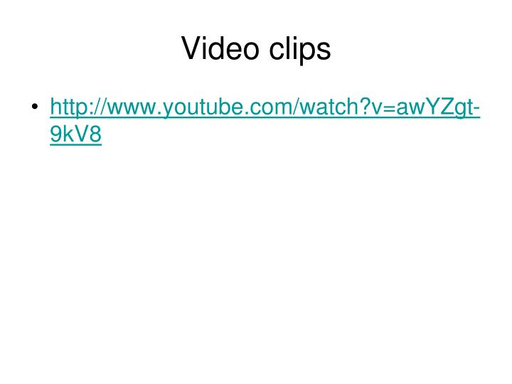 Video clips