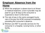employer absence from the home