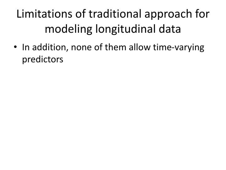 Limitations of traditional approach for modeling longitudinal data