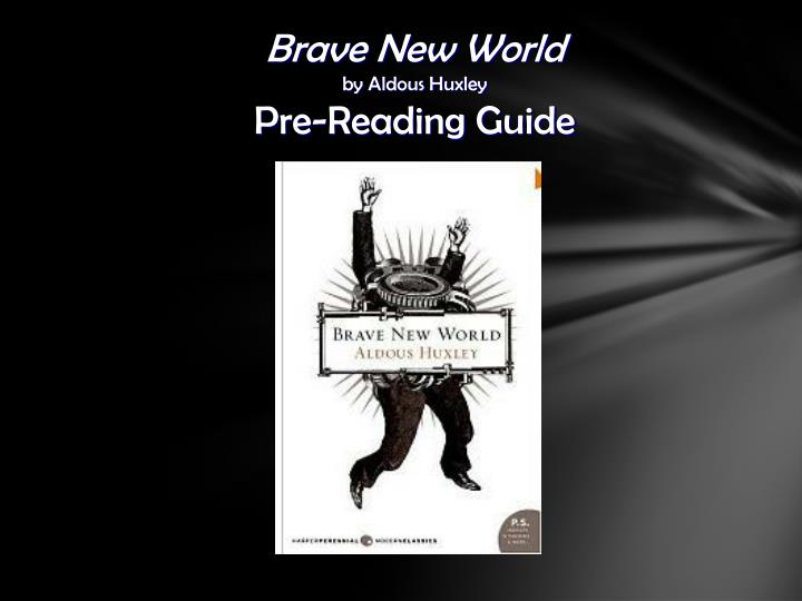 brave new world by aldous huxley pre reading guide n.