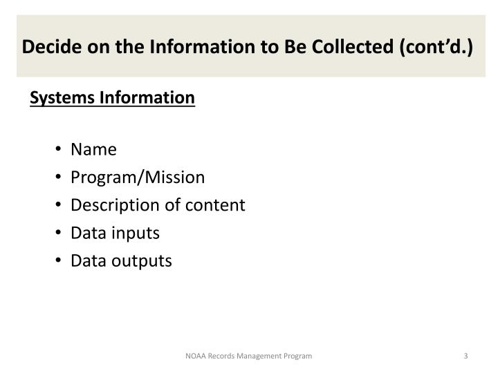 Decide on the information to be collected cont d