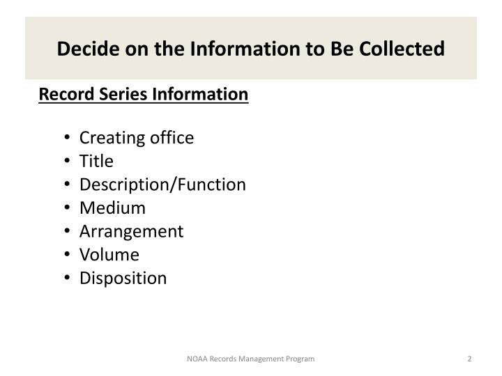 Decide on the information to be collected