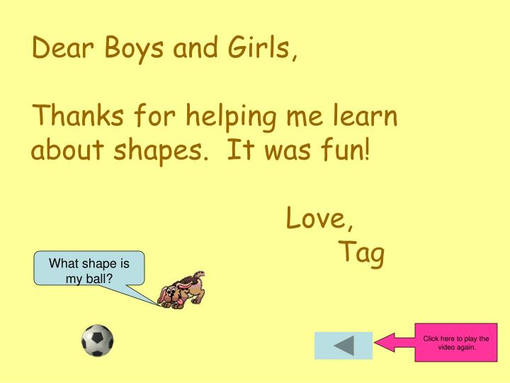 Dear Boys and Girls,