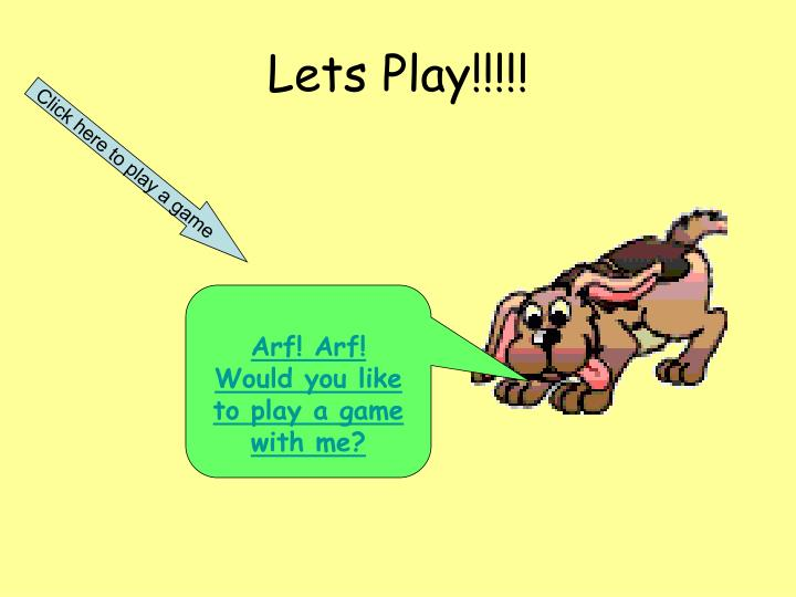 Lets Play!!!!!