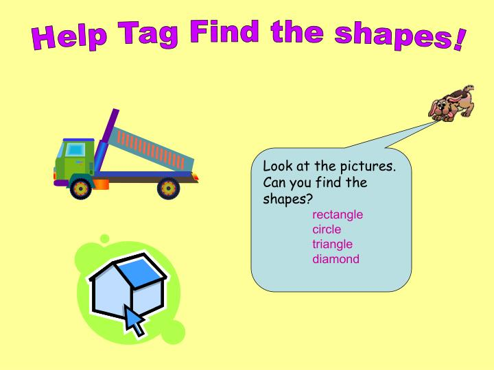 Help Tag Find the shapes!