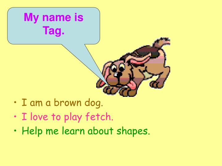 My name is Tag.