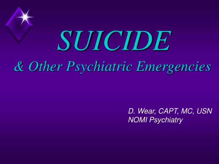 suicide other psychiatric emergencies n.