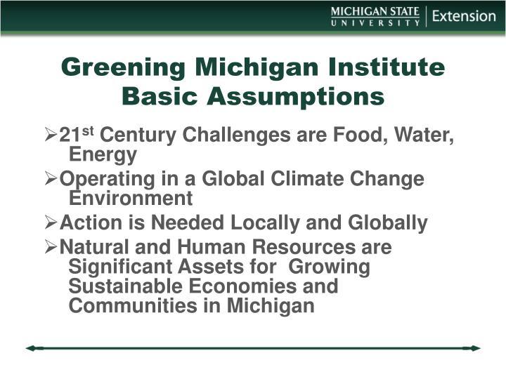 Greening michigan institute basic assumptions