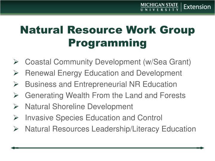 Natural Resource Work Group Programming