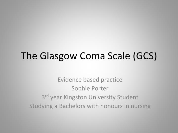 the glasgow coma scale gcs n.
