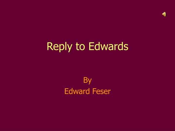 reply to edwards n.