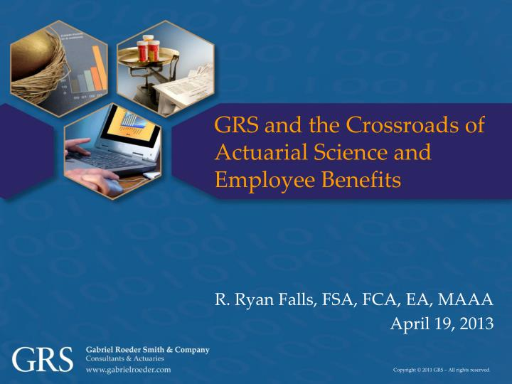 grs and the crossroads of actuarial science and employee benefits n.