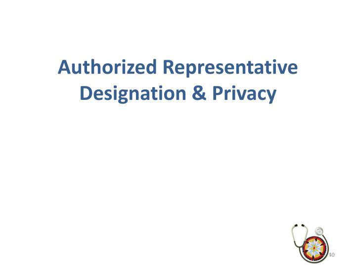 Authorized Representative Designation & Privacy