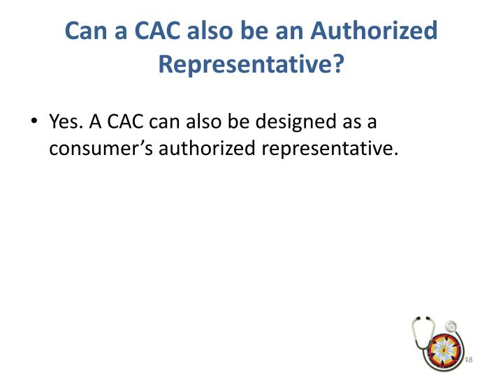 Can a CAC also be an Authorized Representative?