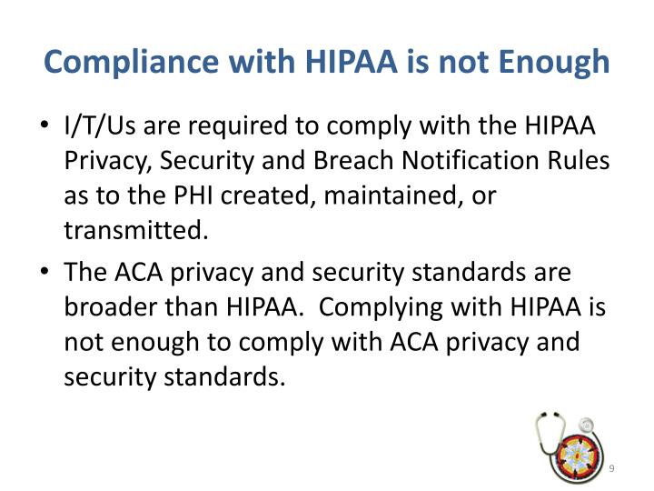 Compliance with HIPAA is not Enough