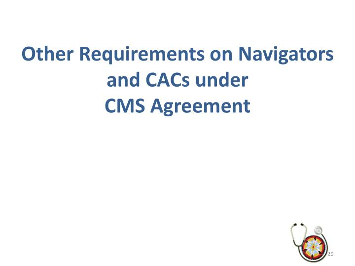 Other Requirements on Navigators and CACs under