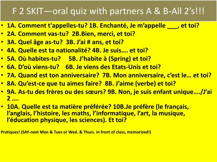 F 2 SKIT—oral quiz with partners A & B-All 2's!!!