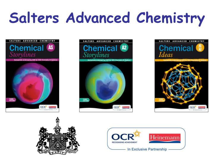 ocr salters as chemistry coursework salters advanced chemistry  welcome to the salters' advanced chemistry website this advanced level chemistry course, developed at the science education group in the university of york, offers an exciting, context based approach to studying chemistry.