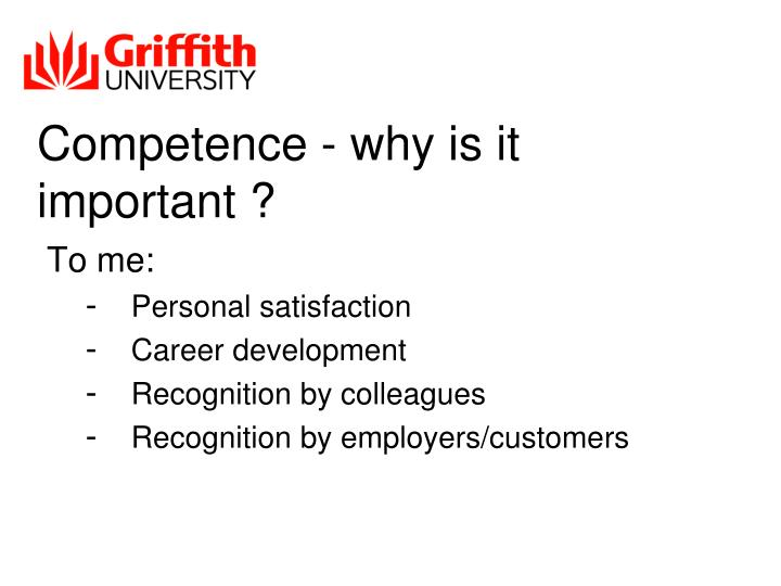 Competence - why is it important ?