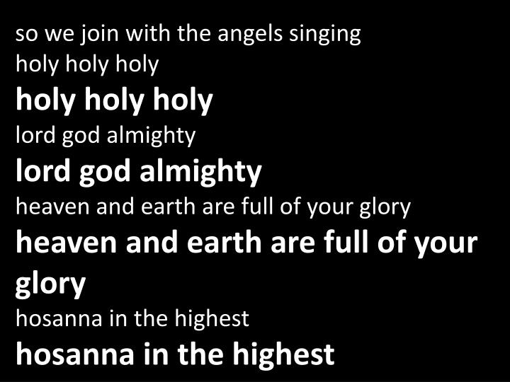so we join with the angels singing