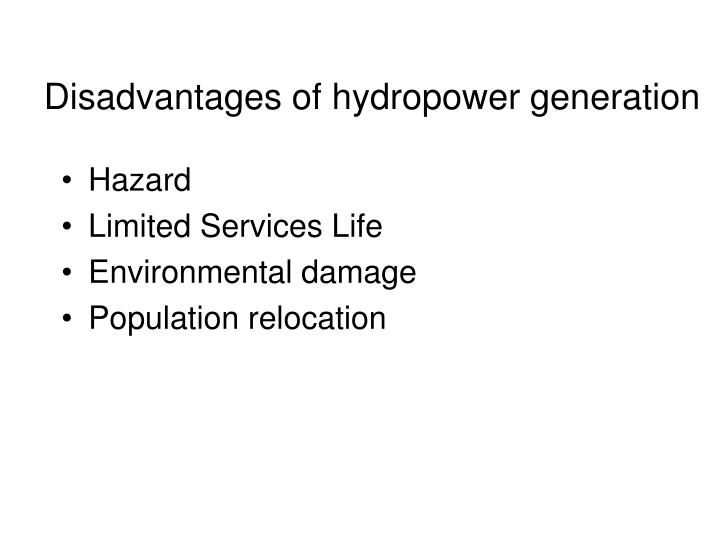 Disadvantages of hydropower generation