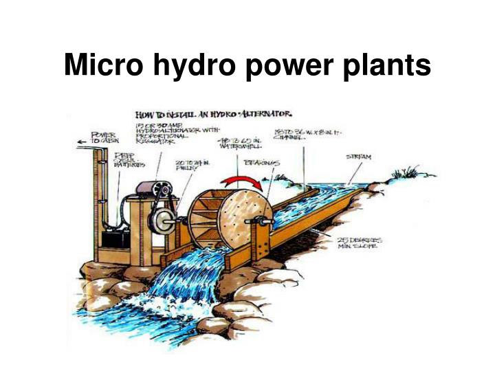 Micro hydro power plants