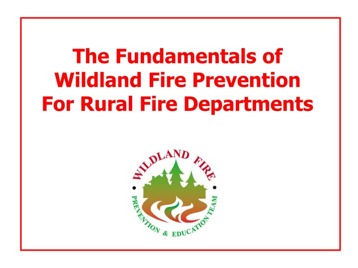 the fundamentals of wildland fire prevention for rural fire departments n.