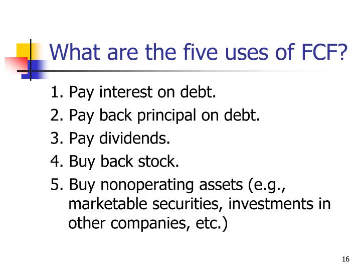 What are the five uses of FCF?