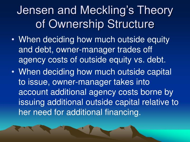 Jensen and Meckling's Theory of Ownership Structure