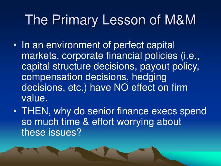 The Primary Lesson of M&M