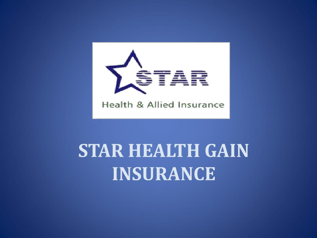 Ppt Star Health Gain Insurance Powerpoint Presentation Id6674202