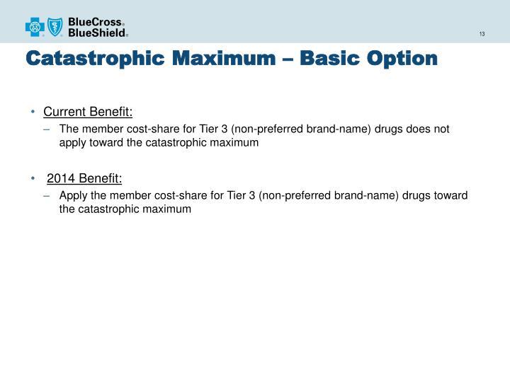 Catastrophic Maximum – Basic Option