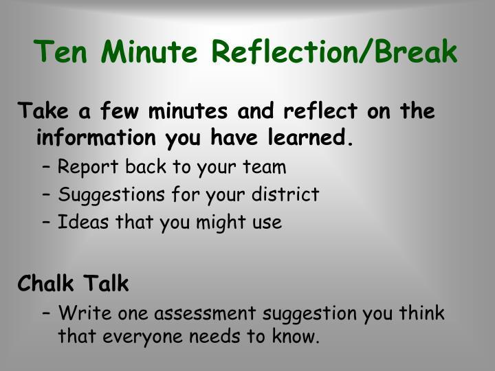 Ten Minute Reflection/Break