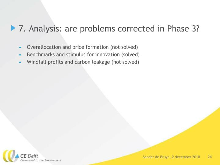 7. Analysis: are problems corrected in Phase 3?