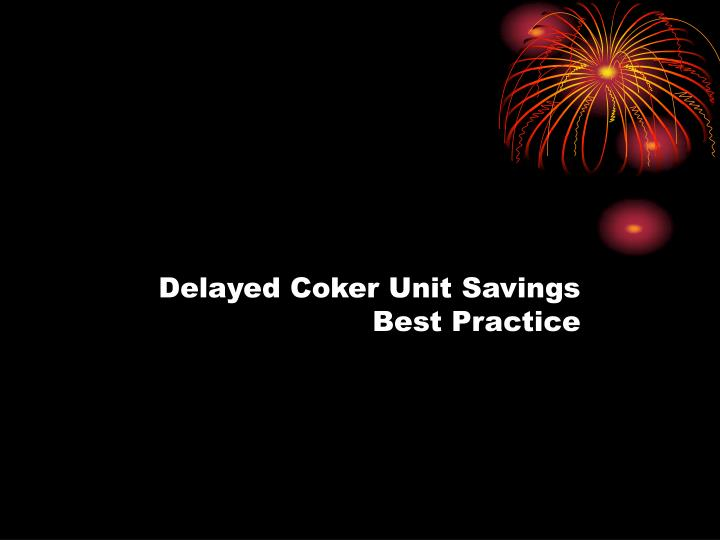 delayed coker unit savings best practice n.