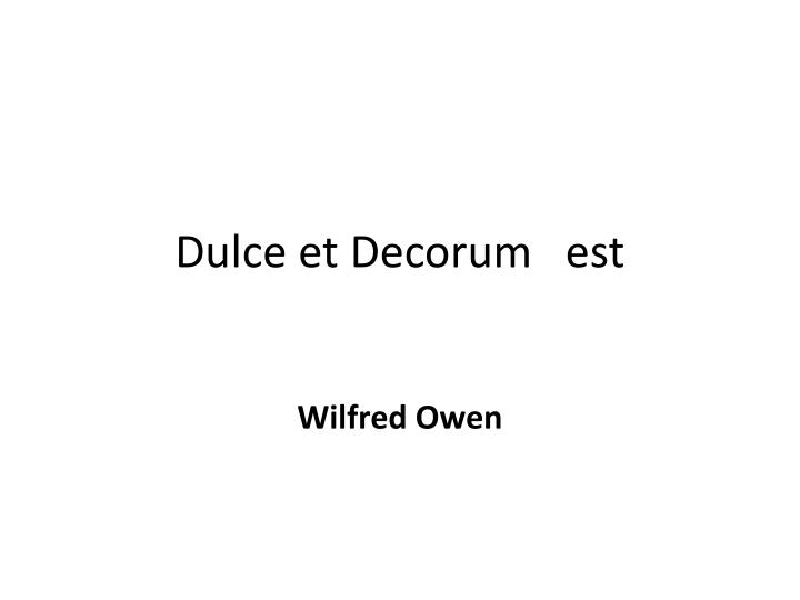 homecoming by bruce dawe and dulce et decorum by wilfred owen essay Introduction to poetry, an, 9th edition  dulce et decorum est, wilfred owen on war poetry, wilfred owen student essay: word choice, tone, and point of view in.