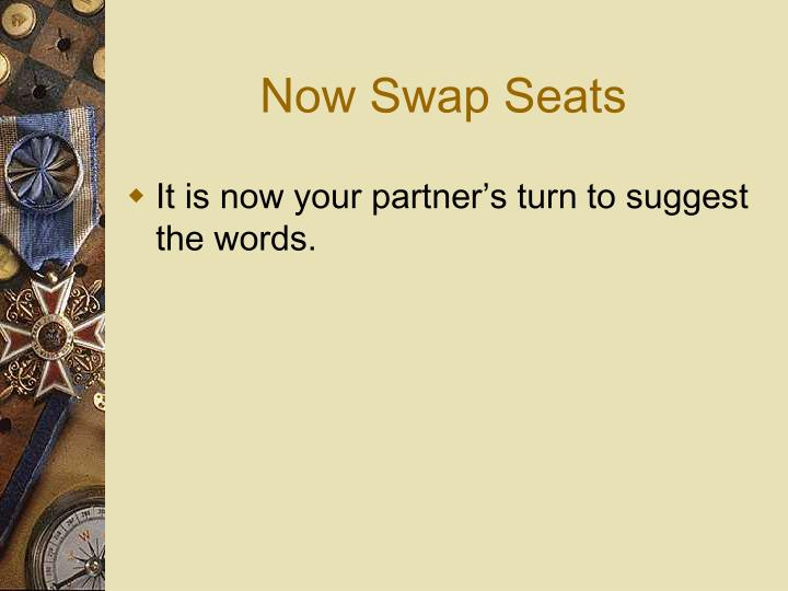 Now Swap Seats