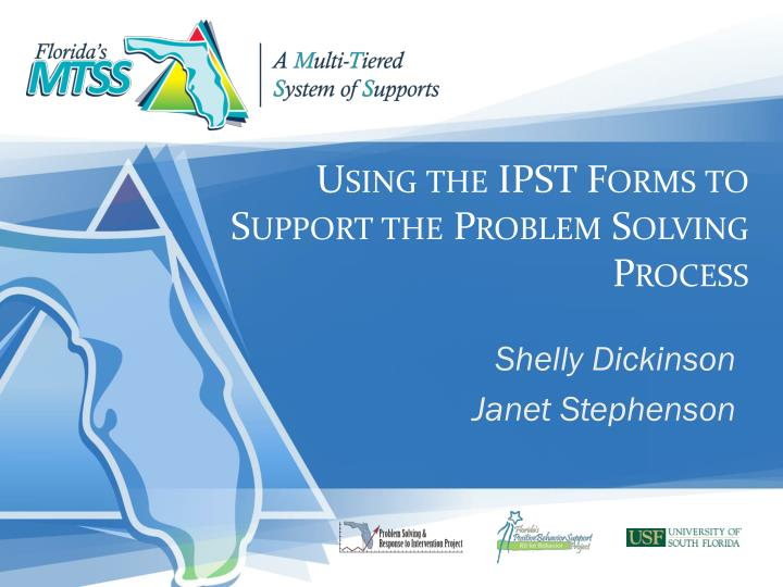 using the ipst forms to support the problem solving process n.
