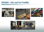 rd5000 not just for forklifts