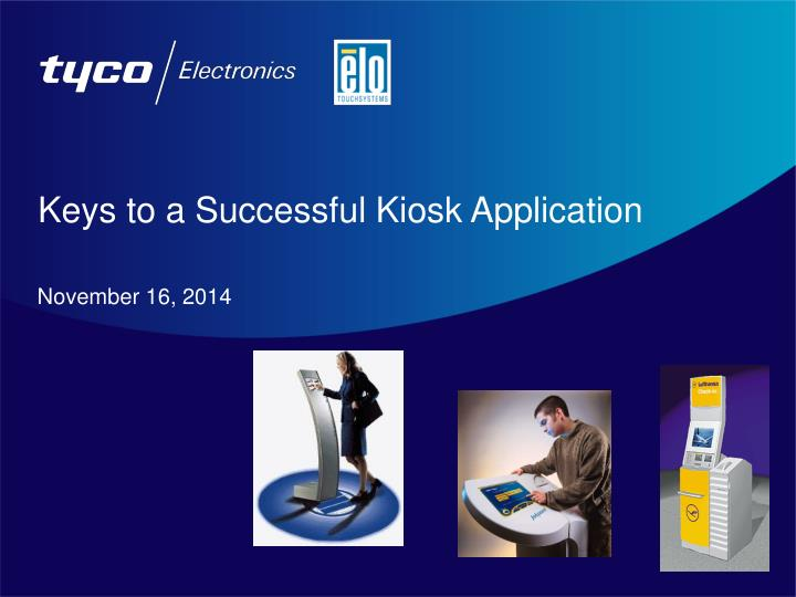 PPT - Keys to a Successful Kiosk Application PowerPoint