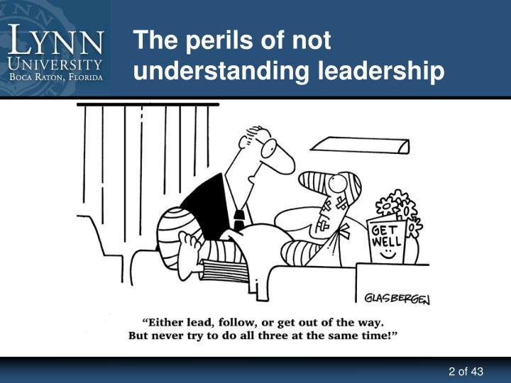 The perils of not understanding leadership