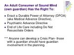 an adult consumer of sound mind own guardian has the right to