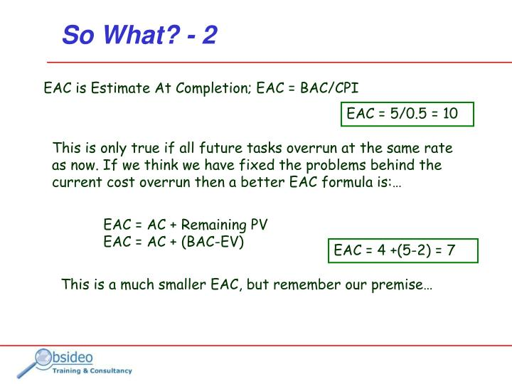 EAC = AC + Remaining PV