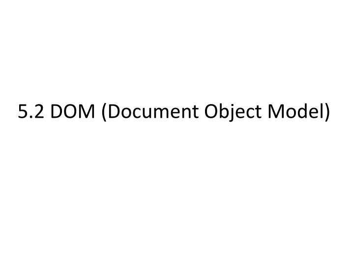 5 2 dom document object model n.