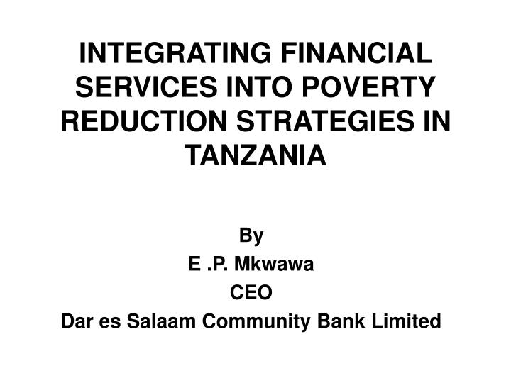 integrating financial services into poverty reduction strategies in tanzania n.