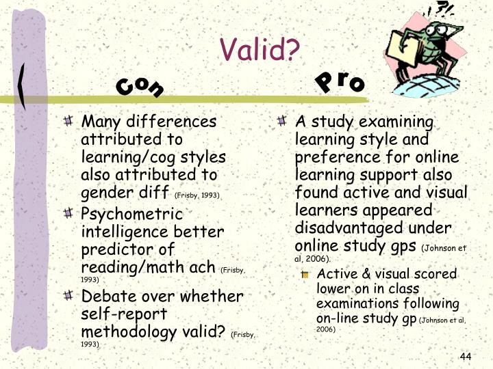 Many differences attributed to learning/cog styles also attributed to gender diff