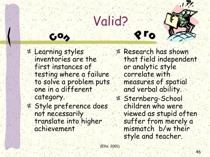 Learning styles inventories are the first instances of testing where a failure to solve a problem puts one in a different category.